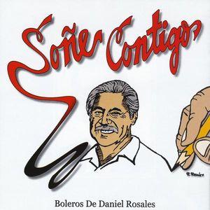 Sone Contigo: Boleros de Daniel Rosales