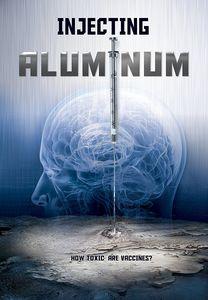 Injecting Aluminum (l'aluminun, Les Vaccins & Les deux lapins)
