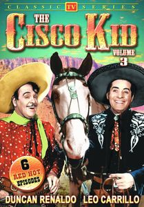 The Cisco Kid: Volume 3