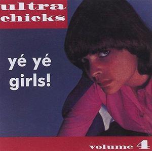 Ultra Chicks - Ye Ye Girls /  Various