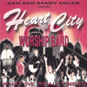 Heart of the City Worship Band : What We Really Need