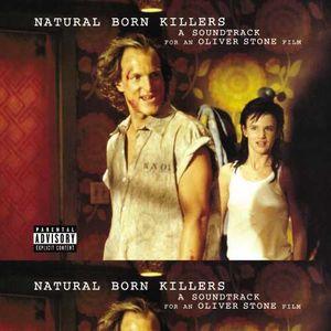 Natural Born Killers (Original Motion Picture Soundtrack) [Explicit Content]
