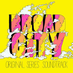 Broad City (Original Series Soundtrack) [Explicit Content]