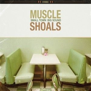 Muscle Shoals: Small Town Big Sound , Various Artists