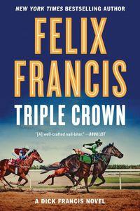 Triple Crown: A Dick Francis Novel