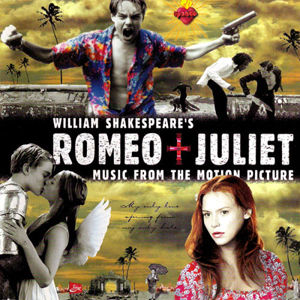 William Shakespeare's Romeo + Juliet: Music from