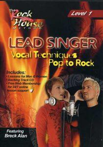 Lead Singer Vocal Techniques: Pop to Rock Level: Volume 1
