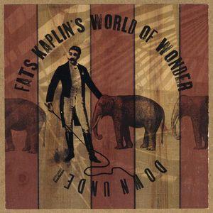 Fats Kaplins' World of Wonder Downunder