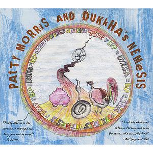 Patty Morris & Dukkha's Nemesis