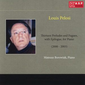 13 Preludes & Fugues with Epilogue for Piano