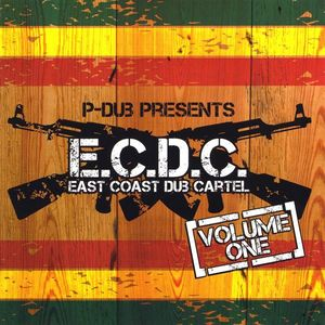 P-Dub Presents East Coast Dub Cartel 1 /  Various