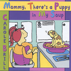 Mommy There's a Puppy in My Soup