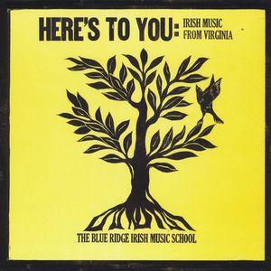 Heres to You: Irish Music from Virginia