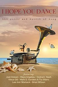 I Hope You Dance: The Power and Spirit of Song
