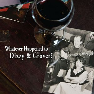 Whatever Happened to Dizzy & Grover?