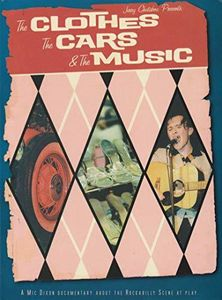 Clothes The Cars The Music: Official Rockabilly