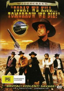 Today We Kill Tomorrow We Die [Import]