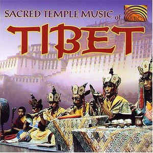 Sacred Temple Music Of Tibet