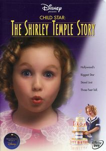 Child Star-Shirley Temple Stor