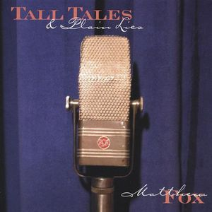 Tall Tales & Plain Lies