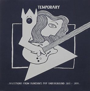 Temporary: Selections from Dunedins Pop /  Various
