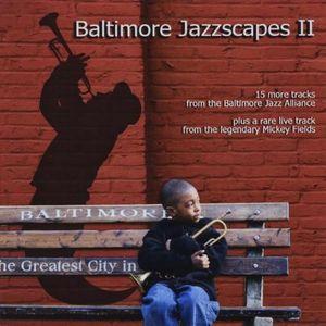 Baltimore Jazz Alliance: Baltimore Jazzscapes 2