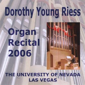 Dorothy Young Riess: Organ Recital 2006