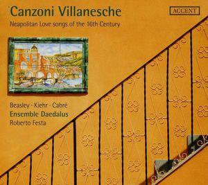 Canzoni Villanesche: Neapolitan Love Songs of the