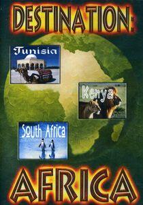Destination Africa: Tunisia Kenya South Africa