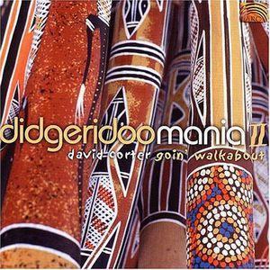 Didgerudoo Mania, Vol. 2: Goin Walkabout