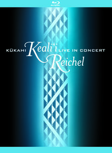 Kukahi: Keali'i Reichel Live in Concert