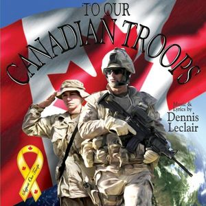 To Our Canadian Troops