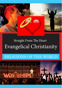 Straight From The Heart: Evangelical Christianity