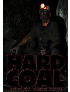 Hard Coal: Last of the Bootlegminers