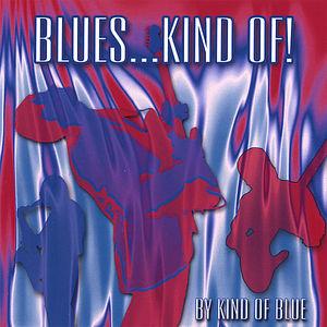Blueskind of!