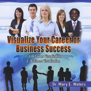 Visualize Your Career or Business Success