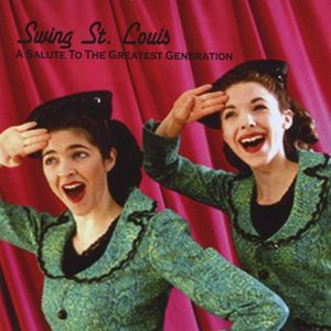 Swing St Louis-A Salute to the Greatest Generation