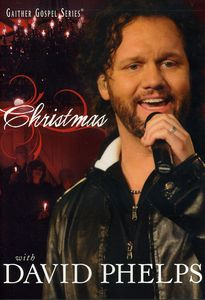 Christmas With David Phelps