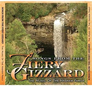 Songs From The Fiery Gizzard: The Music Of The Haskew Family