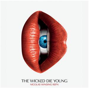 Nicolas Winding Refn Presents: The Wicked Die Young