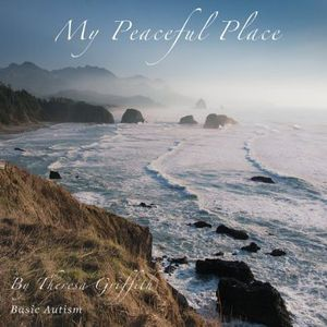 My Peaceful Place (Basic Autism)