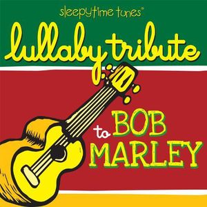 Sleepytime Tunes Bob Marley Lullaby Tribute