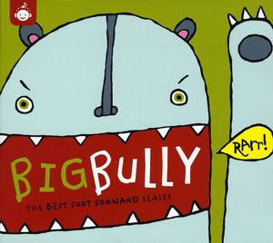 Big Bully: Best Foot Forward Series