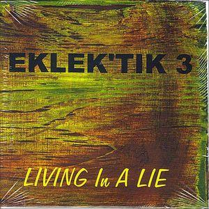 Eklek'tik 3 Living in a Lie