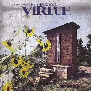 The Shadows of Virtue (Music From the Film)