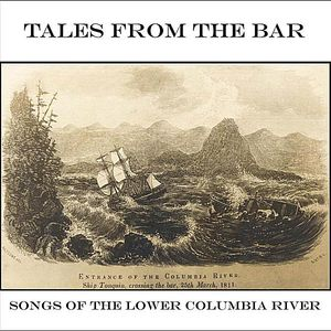 Tales from the Bar: Songs of the Lower Columbia Ri