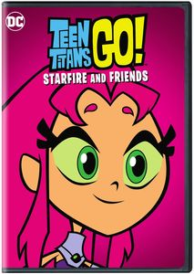 Teen Titans Go: Starfire And Friends