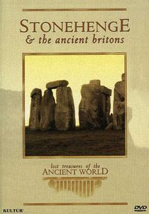 Lost Treasures of the Ancient World: Stonehenge and the Ancient Britons