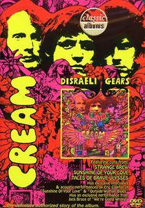 Classic Albums: Cream: Disraeli Gears
