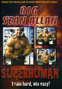 Big Sean Allen: Superhuman Bodybuilding